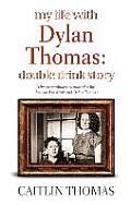My Life with Dylan Thomas