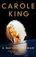 Carole King A Natural Woman A Memoir