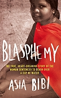 Blasphemy the True Heart Breaking Story of the Woman Sentenced to Death over a Cup of Water