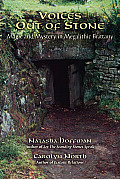 Voices Out of Stone Magic & Mystery in Megalithic Brittany