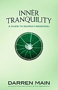 Inner Tranquillity A Guide to Seated Meditation