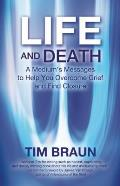 Life & Death A Mediums Messages to Help You Overcome Grief & Find Closure