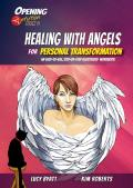 Healing with Angels for Personal Transformation, Volume 6: An Easy-To-Use, Step-By-Step Illustrated Guidebook
