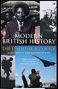 Modern British History The Essential A Z Guide