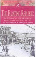 Floating Republic An Account of the Mutinies at Spithead & the Nore in 1797