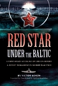 Red Star Under the Baltic A Soviet Submariners Personal Account 1941 1945