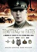 Tempting the Fates A Memoir of Service in the Second World War Palestine Korea Kenya & Aden