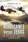 Hurricanes Versus Zeros: Air Battles Over Java, Sumatra, and Singapore