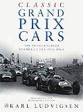 Classic Grand Prix Cars The Front Engined Formula 1 Era 1906 1960