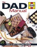 Dad Manual: How To Be a Brilliant Father