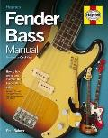 Fender Bass Manual: How To Buy, Maintain and Set Up the Fender Bass Guitar