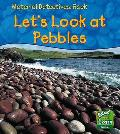 Rock: Let's Look At Pebbles