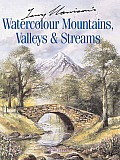 Terry Harrisons Watercolour Mountains Valleys & Streams
