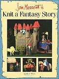 Jan Messents Knit A Fantasy Story