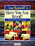 Jan Messents Have You Any Wool The Creative Use of Yarn