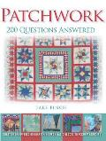 Patchwork: 200 Questions Answered