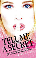 Tell Me a Secret: True Confessions of Britain's Most Beautiful Erotic Dancers and Models