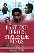 East End Heroes, Stateside Kings: The Story of West Ham United's Three Claret, Blue and Black Pioneers