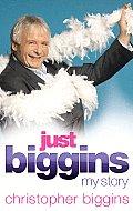 Just Biggins: My Story