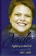 Jade: Fighting to the End: My Autobiography 1981-2009