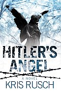 Hitlers Angel A Novel