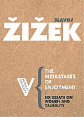 Metastases of Enjoyment Six Essays on Women & Causality