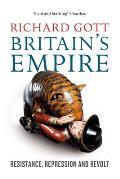 Britains Empire Resistance Repression & Revolt