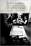Returns of Zionism Myths Politics & Scholarship in Israel