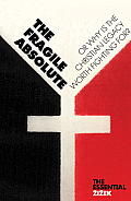 Fragile Absolute Or Why is the Christian Legacy Worth Fighting For