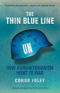 Thin Blue Line How Humanitarianism Went to War
