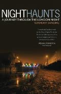 Night Haunts: A Journey Through the London Night