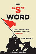 S Word A Short History of an American Tradition Socialism