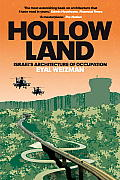 Hollow Land Israels Architecture of Occupation