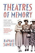 Theatres Of Memory Past & Present In Contemporary Culture