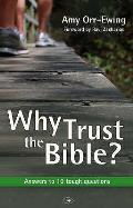 Why Trust the Bible?: Answers To 10 Tough Questions