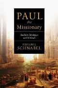 Paul the Missionary: Realities, Strategies and Methods
