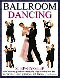 Ballroom Dancing Step By Step Learn to Waltz Quickstep Foxtrot Tango & Jive in Over 400 Easy To Follow Colour Photographs & Diagrams