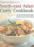 South East Asian Curry Cookbook Over 50 Deliciously Fresh & Fragrant Curries from Thailand Burma Vietnam Indonesia Malaysia & the Philippines