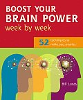 Boost Your Brain Power Week by Week 52 Techniques to Make You Smarter