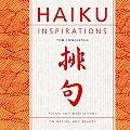 Haiku Inspirations Poems & Meditations on Nature & Beauty