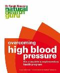 Overcoming High Blood Pressure: the Complete Complementary Health Programme