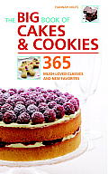Big Book Of Cakes & Cookies 365 Much Loved Classics & New Favorites