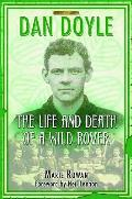 Dan Doyle: the Life and Death of a Wild Rover