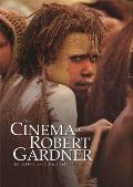 Cinema of Robert Gardner