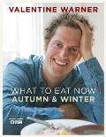 What To Eat Now - Autumn and Winter