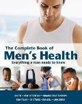 Complete Book of Men's Health: Everything a Man Needs To Know