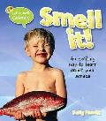 Smell It!