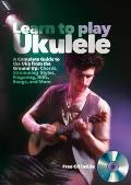 Learn To Play Ukulele: a Beginner's Guide To Playing Uke