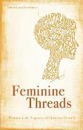 Feminine Threads Women in the Tapestry of Christian History
