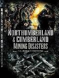 Northumberland and Cumberland Mining Disasters